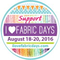 I Love Fabric Days - August 18-20, 2016