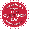 Local Quilt Shop Day - January 23, 2016