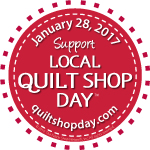 Local Quilt Shop Day!