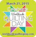 Worldwide Quilting Day - March 21, 2015